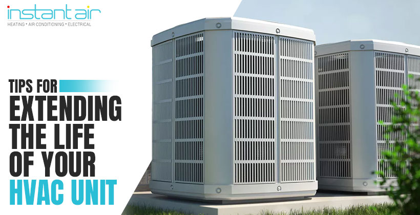 Tips for Extending the Life of Your HVAC Unit