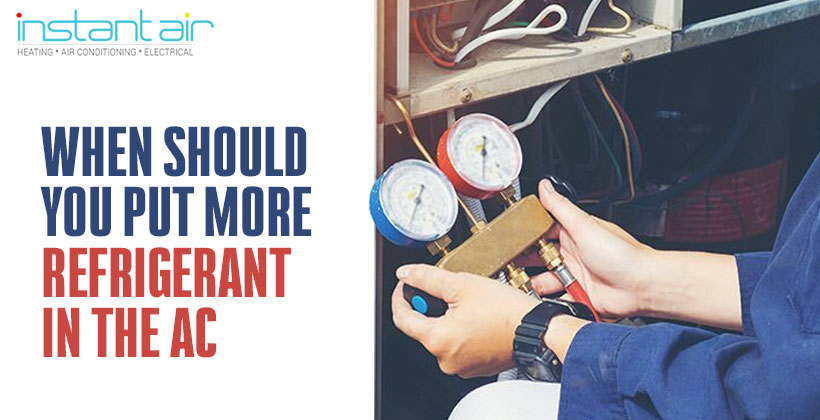 When Should You Put More Refrigerant In The AC